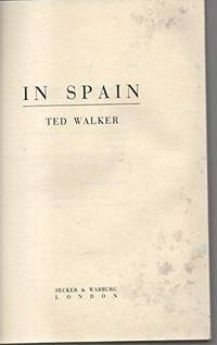 In Spain by  Ted: Walker - First Edition - from Peter M Daly and Biblio.co.uk