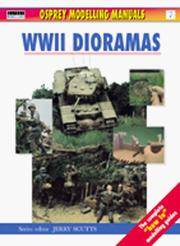WWII Dioramas (Osprey Modelling Manuals)