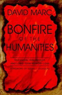 Bonfire of the Humanities: Television, Subliteracy, and Long-Term Memory Loss (The Television)