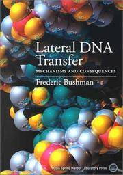LATERAL DNA TRANSFER: MECHANISMS AND CONSEQUENCES