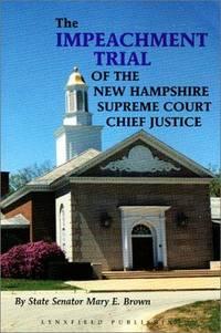 THE IMPEACHMENT TRIAL OF THE NEW HAMPSHIRE SUPREME COURT CHIEF JUSTICE