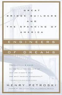 Engineers of Dreams: Great Bridge Builders and the Spanning of America (Paperback)