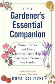 The GARDENER'S ESSENTIAL COMPANION: Proven Advice and Lively Information to Help You Garden...