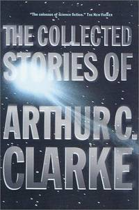 The Collected Stories of Arthur C. Clarke by  Arthur C Clarke - Hardcover - 2001 - from M and N Media and Biblio.co.uk