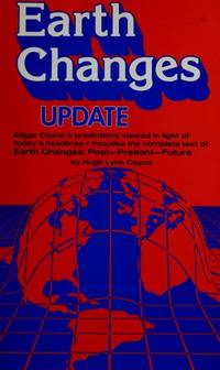 Earth Changes Update: Including The Complete Text Of Earth Changes:  Past--present--future By A Geologist