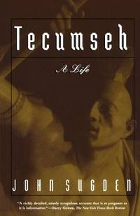 Tecumseh: A Life by  John Sugden - Paperback - Second Printing - 1998 - from Books Tell You Why, Inc. (SKU: 54775)