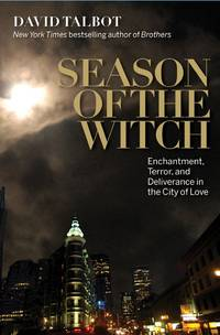 Season of the Witch by  David Talbot - First Edition, 1st printing - 2012 - from after-words bookstore and Biblio.com