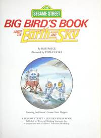 Big Bird's Book about the Earth and the Sky by  Rae Paige - Hardcover - C - 1985 - from Redbrick Books and Biblio.co.uk