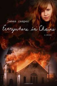 Everywhere in Chains:  A Novel