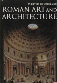 Roman Art and Architecture by  Mortimer Wheeler - Paperback - from Good Deals On Used Books and Biblio.co.uk