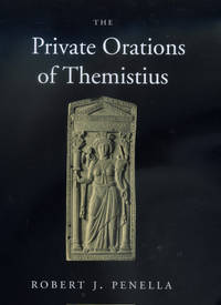 THE PRIVATE ORATIONS OF THEMISTIUS Translated, Annotated and Introduced by Themistius; Robert J. Penella - Hardcover - 2000 - from Ancient World Books and Biblio.com