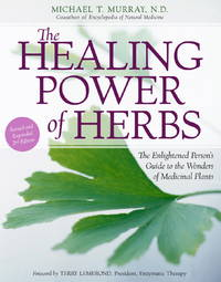 The Healing Power of Herbs: The Enlightened Person's Guide to the Wonders of Medicinal Plants by Michael T. Murray  - Hardcover  - from William Michael Books (SKU: 051722321X-1001)