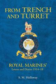 From Trench and Turret. Royal Marines' Letters and Diaries 1914-1918 by Holloway, S.M - 2006