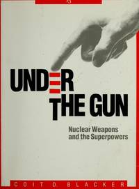 Under the Gun: Nuclear Weapons and the Superpowers