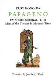 Papageno: Emanuel Schikaneder Man of the Theater in Mozart's Time