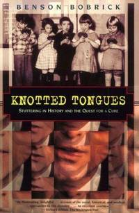 Knotted Tongues: Stuttering in History and the Quest for a Cure (Kodansha Globe)