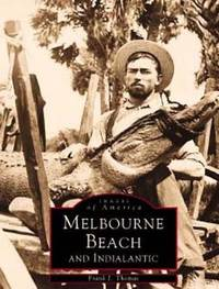 Images of America: Melbourne Beach and Indialantic