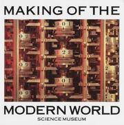 The Making of the Modern World: Milestones of Science and Technology