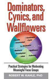 Dominators, Cynics, and Wallflowers: Practical Strategies for Moderating Meaningful Focus Groups