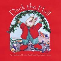 Deck the Hall : A Traditional Carol