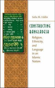 Constructing Bangladesh: Religion, Ethnicity, and Language in an Islamic Nation (Islamic...