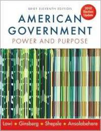 image of American Government: Power and Purpose (Brief Eleventh Edition, 2010 Election Update)