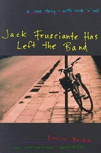 Jack Frusciante Has Left the Band: A Love Story- with Rock 'n' Roll