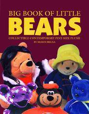 Big Book of Little Bears: Identification & Price Guide