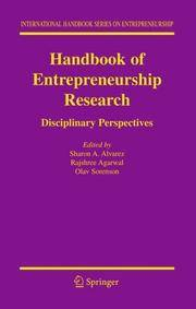 Handbook of Entrepreneurship Research: Disciplinary Perspectives (International Handbook Series...