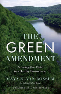 The Green Amendment: Securing Our Right to a Healthy Environment.