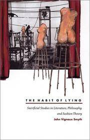 THE HABIT OF LYING: SACRIFICIAL STUDIES IN LITERATURE, PHILOSOPHY, AND FASHION THEORY
