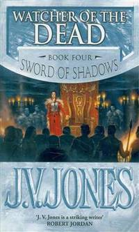 Watcher of the Dead: The Sword of Shadows, Book 4 by J.V. Jones - Paperback - from Revaluation Books (SKU: __1841492213)
