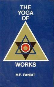 Yoga of Works : Based on Sri Aurobindo's Synthesis of Yoga, Talks at Centre 1