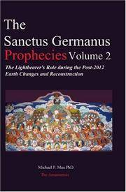 The Sanctus Germanus Prophecies, Vol. 2: The Lightbearer's Role During the Post-2012 Earth Changes and Reconstruction by Michael P. Mau PhD - Paperback - 2006-11-01 - from JMSolutions (SKU: s24-ATS100405010)