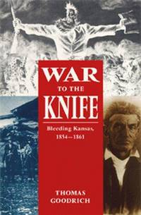 War to the Knife : Bleeding Kansas, 1854-1861