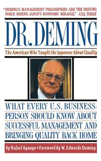 Dr. Deming : The American Who Taught the Japanese about Quality