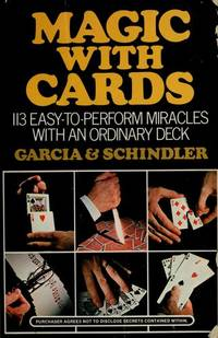 MAGIC WITH CARDS--113 EASY-TO-PERFORM MIRACLES WITH AN ORDINARY DECK.