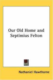 image of Our Old Home and Septimius Felton