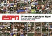 ESPN Ultimate Highlight Reel: The 365 Wildest, Weirdest, Most Unforgettable Sportscenter Moments...