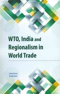 WTO, India and regionalism in world trade.