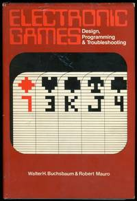 Electronic Games: Design, Programming, and Troubleshooting