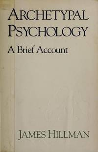 Archetypal Psychology: A Brief Account