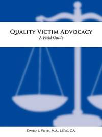 Quality Victim Advocacy: A Field Guide