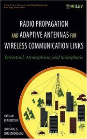 Radio Propagation and Adaptive Antennas for Wireless Communication Links: Terrestrial,...
