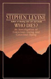 image of Who Dies?  An Investigation of Conscious Living and Conscious Dying
