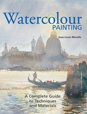 WATERCOLOUR PAINTING  a Complete Guide to Techniques and Materials