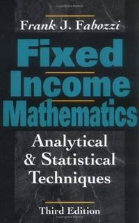 Fixed Income Mathematics: Analytical and Statistical Techniques