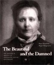 Beautiful and the Damned: The Creation of Identity in Nineteenth-Century Photography