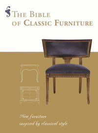 The Bible of Classic Furniture  New Furniture Inspired by Classical Style