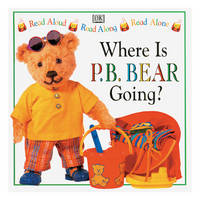 P.B. Bear Read Along: Where is P.B. Bear Going?